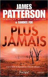 Plus Jamais - James Patterson - Candice Fox