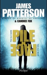 Pile ou face - James Patterson & Candice Fox