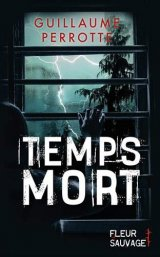 Temps mort - Guillaume Perrotte