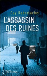 L'assassin des ruines - Cay Rademacher
