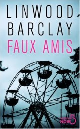 Faux Amis - Linwood Barclay