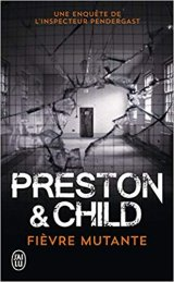 Fièvre mutante - Douglas Preston et Lincoln Child