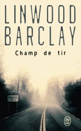 Champ de tir - Linwood Barclay