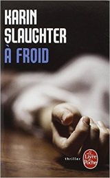 À froid - Karin Slaughter