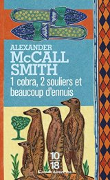 1 cobra, 2 souliers et beaucoup d'ennuis - Alexander McCall Smith