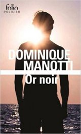 Or noir - Dominique Manotti
