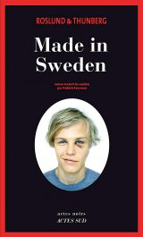Made in Sweden - Anders Roslund -Stefan Thunberg