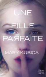 Une fille parfaite - Mary Kubica