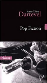 Pop fiction - Anne-Cécile Dartevel