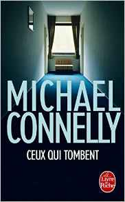 Ceux qui tombent - Michael Connelly