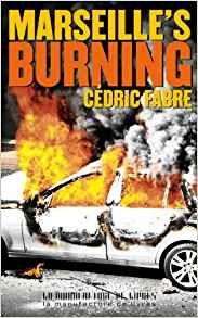 Marseille's burning - Cédric Fabre