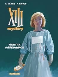 XIII Mystery - tome 8 - Martha Shoebridge - Giroud