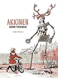 Akkinen zone toxique - Tome 1 -Iwan Lepingle