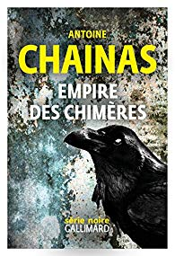 L'Empire des chimères - Antoine Chainas