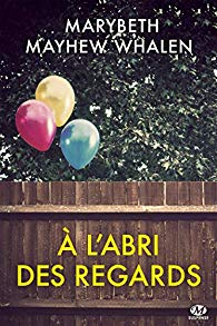 A l'abri des regards - Marybeth Mayhew Whalen