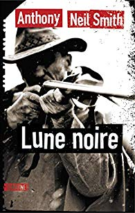 Lune Noire - Anthony Neil Smith