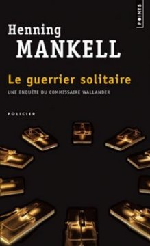 Le guerrier solitaire - Henning Mankell
