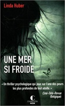 Une mer si froide - Huber Linda
