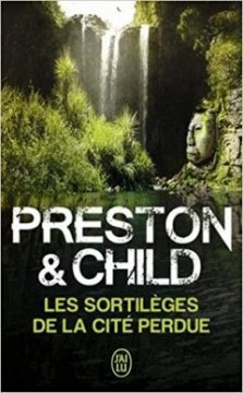 Les sortilèges de la cité perdue - Preston & Child