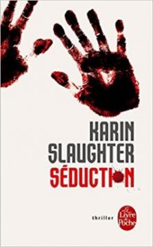 Séduction - Karin Slaughter