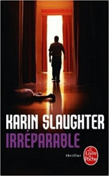 Irréparable - Karin Slaughter