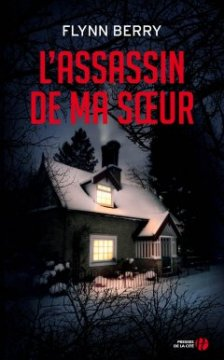L'assassin de ma sœur - Flynn Berry