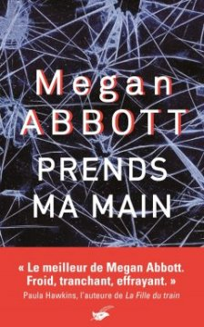 Prends ma main - Megan Abbott