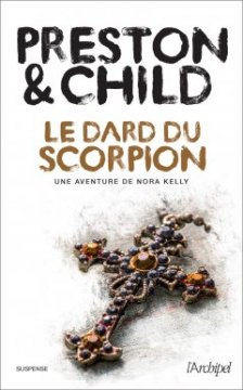 Le Dard du Scorpion - Preston & Child
