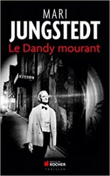 Le Dandy mourant - Mari Jungstedt
