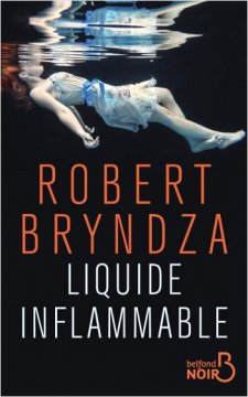 Liquide inflammable - Robert Bryndza