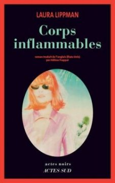 Corps inflammables - Laura Lippman