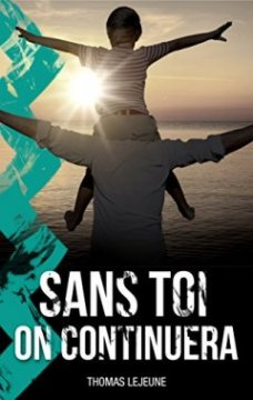 Sans toi on continuera - Thomas Lejeune