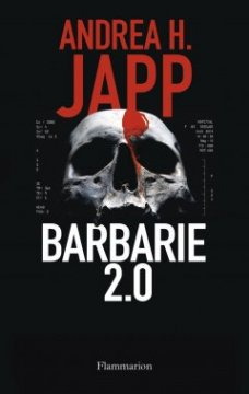 Barbarie 2.0 - Andrea H. Japp