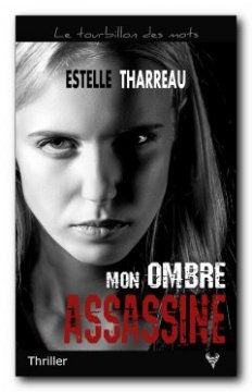 Mon ombre assassine - Estelle Tharreau