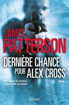 Dernière chance pour Alex Cross - James Patterson