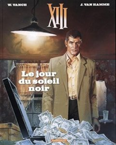 XIII - Nouvelle collection - tome 1 - Le jour du soleil noir - William Vance - Jean Van Hamme -