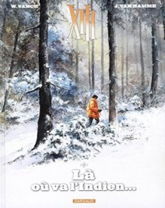 XIII - Nouvelle collection - tome 2 - Là où va l'Indien - William Vance - Jean Van Hamme -
