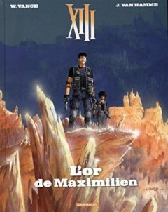 XIII - Nouvelle collection - tome 17 - L'or de Maximilien - William Vance - Jean Van Hamme -
