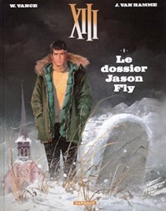 XIII - Nouvelle collection - tome 6 - Le dossier Jason Fly - William Vance - Jean Van Hamme -