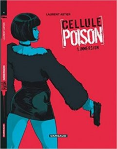 Cellule Poison - Tome 1 - Immersion - Laurent Astier
