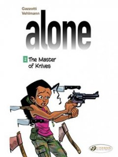 Alone - tome 2 The Master of Knives (02) - Gazzotti - Vehlmann