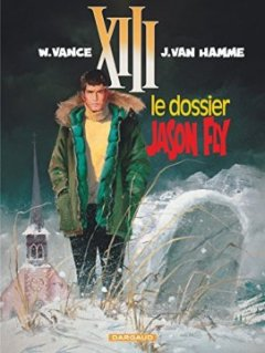 XIII, tome 6 : Le Dossier Jason Fly - William Vance - Jean Van Hamme -
