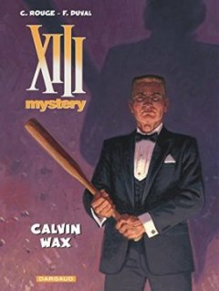 XIII Mystery - tome 10 - Calvin Wax