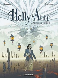 Holly Ann, Tome 4 : L'année du dragon - Servain - Kid Toussaint -