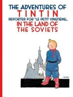 Tintin in the Land of the Soviets - Herge