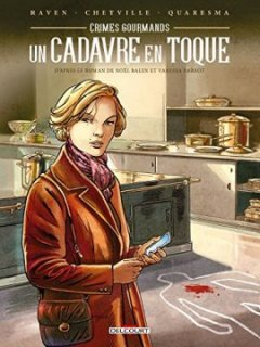 Crimes gourmands - Un cadavre en toque - Raven - Antoine Quaresma