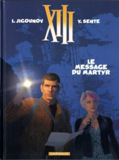 XIII - tome 23 - Le message du martyr - Sente Yves