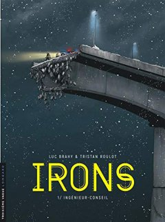 Irons - tome 1 - Ingénieur-conseil - Tristan Roulot - Brahy -