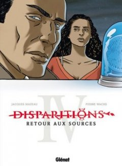 Disparitions, Tome 4 : Retour aux sources