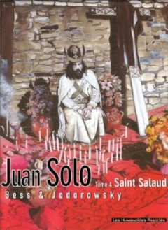 Juan Solo, tome 4 : Saint-Salaud - Georges Bess - Alexandro Jodorowsky -